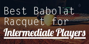 best babolat racquet for intermediate players